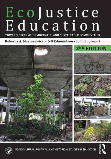 Ecojustice Education By Martusewicz, Rebecca A./ Edmundson, Jeff/ Lupinacci, John